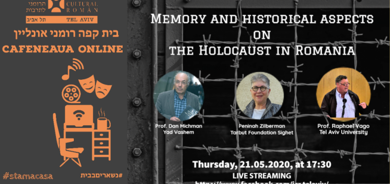 """Romanian cafe online"""" presents the conference """"Memory and historical aspects on the Holocaust in Romania""""    today  May 21st"""